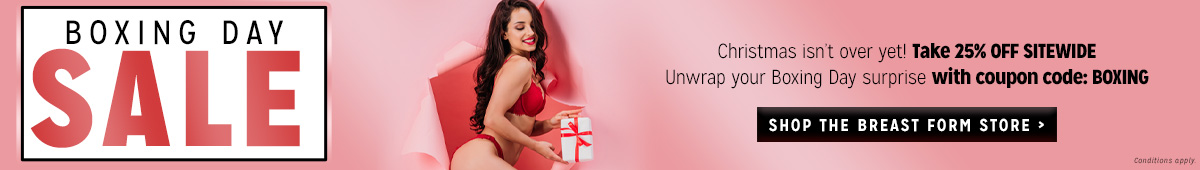 25% off everything at The Breast Form Store